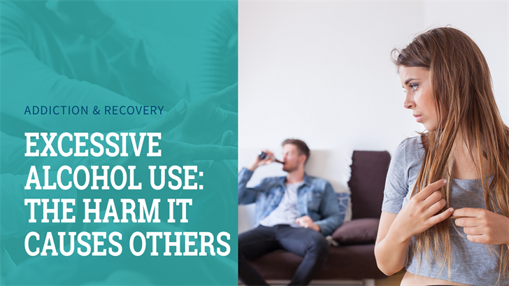 Excessive Alcohol Use: The Harm it Causes Others