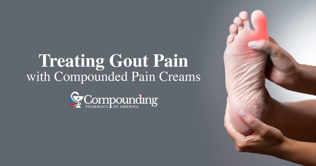 Treating Gout Pain with Compounded Pain Creams